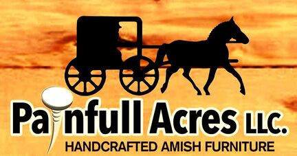 Painfull Acres - Handmade Amish Furniture in Northern New York